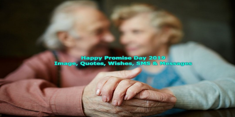 Happy Promise Day 2019 Image, Quotes, Wishes, SMS & Messages