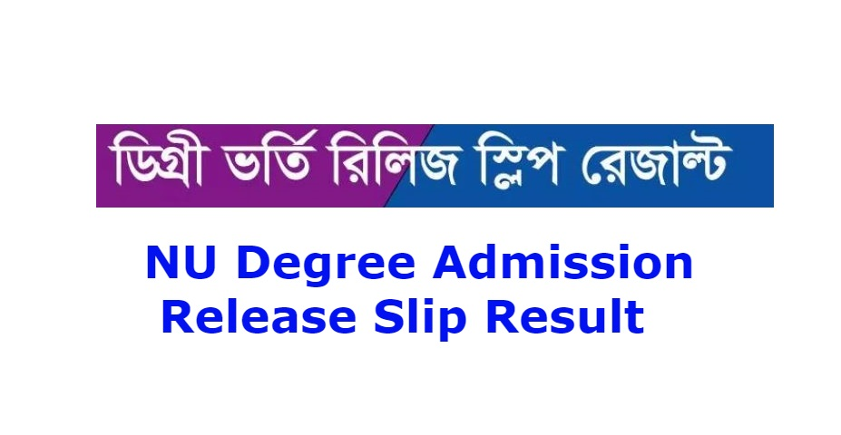 Photo of NU Degree Admission Release Slip Result 2018-2019 Has Published