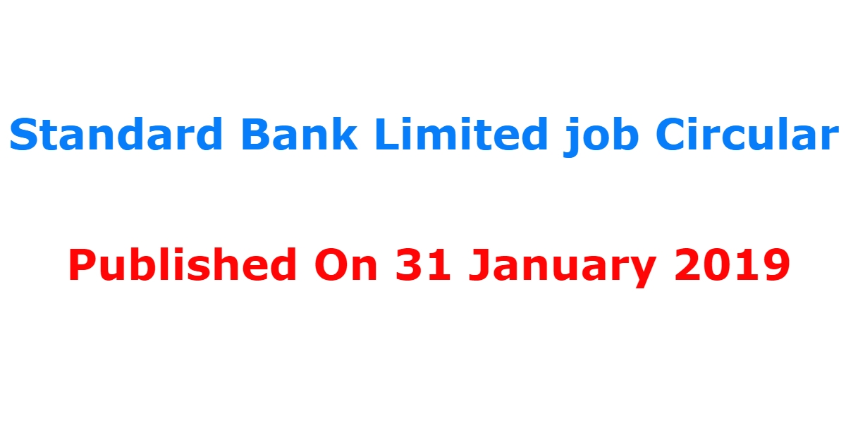 Photo of Standard Bank Limited job Circular Has Been Published On 31 January 2019