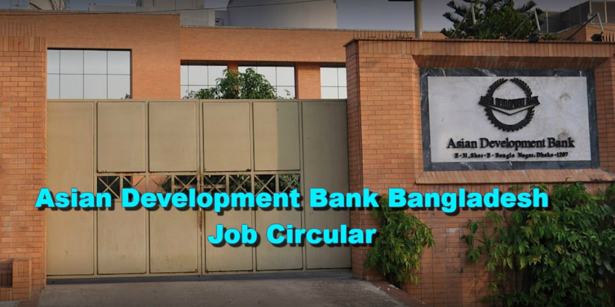 Photo of Asian Development Bank (ADB) Bank Job Circular 2019 has published