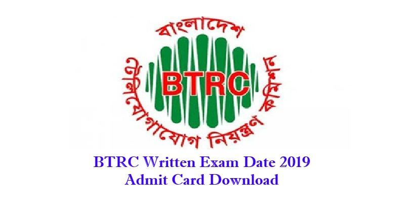 Photo of BTRC Written Exam Date 2019 And Admit Card Download