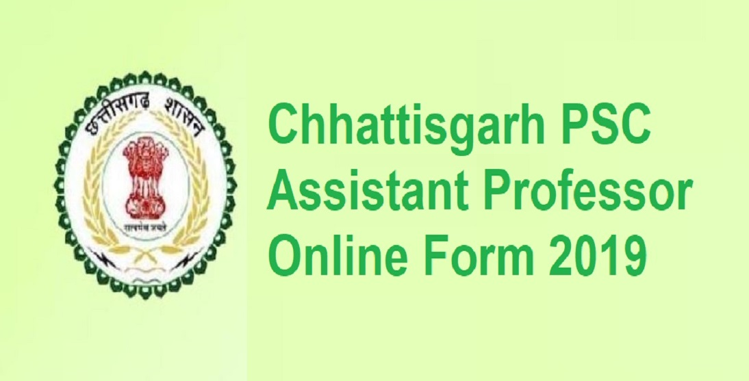 Photo of Chhattisgarh PSC Assistant Professor Online Form 2019 – Total Vacancy 1384 Post