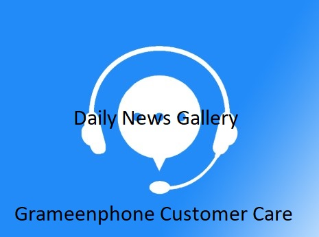 Photo of Grameenphone Customer Care Number, Email, Live Chat, Complaint