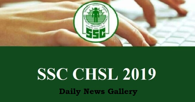 Photo of SSC CHSL 2019 Application Form, Eligibility, Exam Dates, Admit Card & Result