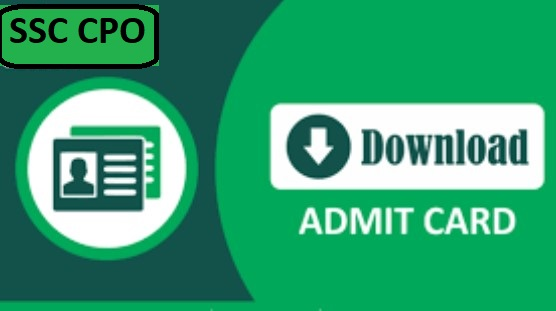 Photo of SSC CPO Admit Card 2019 Released – Download Link Included